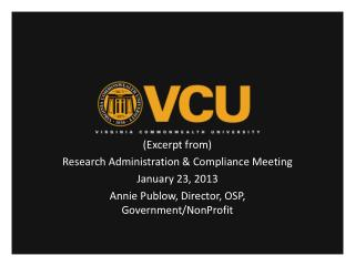 (Excerpt from) Research Administration & Compliance Meeting January 23, 2013