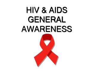 HIV & AIDS GENERAL AWARENESS