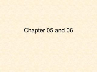 Chapter 05 and 06