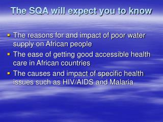 The SQA will expect you to know