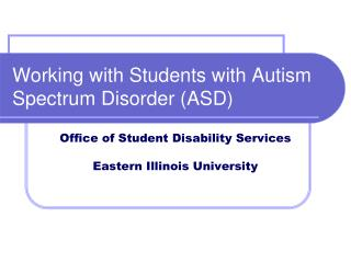 Working with Students with Autism Spectrum Disorder (ASD)