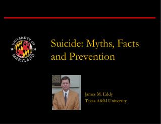 Suicide: Myths, Facts and Prevention