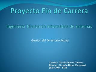Proyecto  Fin de Carrera  Ingeniería Técnica en Informática de Sistemas