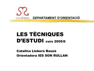 LES T CNIQUES D ESTUDI curs 2005