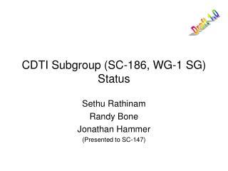 CDTI Subgroup (SC-186, WG-1 SG) Status