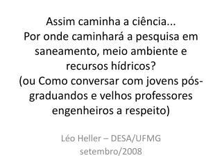 Léo Heller – DESA/UFMG setembro/2008