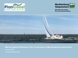 Marine Spatial Planning in the 12-sm-zone of Mecklenburg-Vorpommern