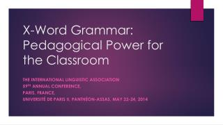 X-Word Grammar: Pedagogical Power for the Classroom