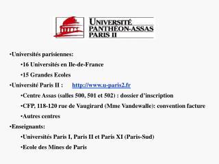 Universités parisiennes: 16 Universités en Ile-de-France 15 Grandes Ecoles