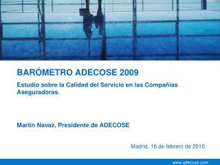 BARÓMETRO ADECOSE 2009 Estudio sobre la Calidad del Servicio en las Compañías Aseguradoras.