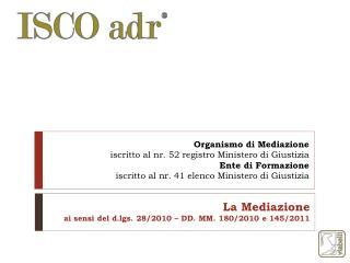 La Mediazione ai sensi del d.lgs. 28/2010 – DD.  MM . 180/2010 e 145/2011
