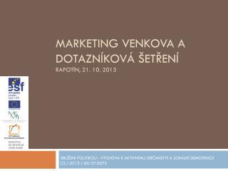 Marketing venkova a dotazníková  šetření Rapotín, 21. 10. 2013