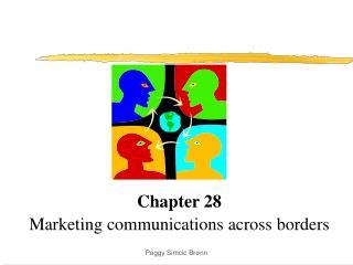 Chapter 28 Marketing communications across borders