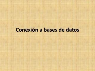 Conexión a bases de datos