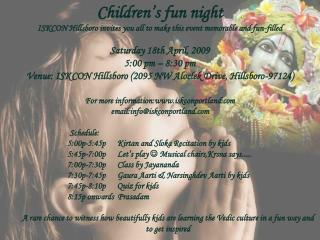 Children�s fun night ISKCON Hillsboro invites you all to make this event memorable and fun-filled
