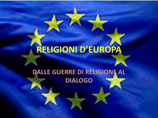 RELIGIONI  D'EUROPA