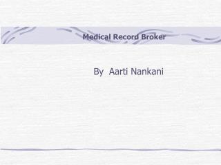 Medical Record Broker