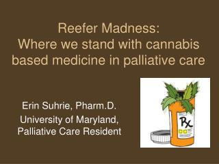 Reefer Madness: Where we stand with cannabis based medicine in palliative care