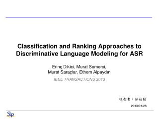 Classification and Ranking Approaches to Discriminative Language Modeling for ASR