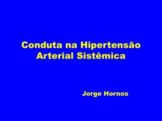 Conduta na Hipertensão Arterial Sistêmica