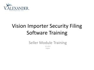 Vision Importer Security Filing Software Training