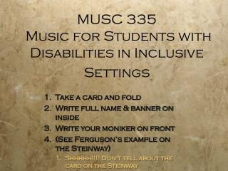 MUSC 335  Music for Students with Disabilities in Inclusive Settings