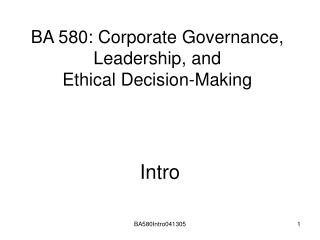BA 580: Corporate Governance, Leadership, and  Ethical Decision-Making