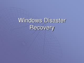 Windows Disaster Recovery