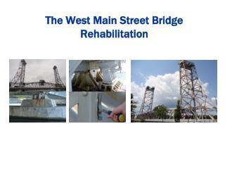 The West Main Street Bridge  Rehabilitation