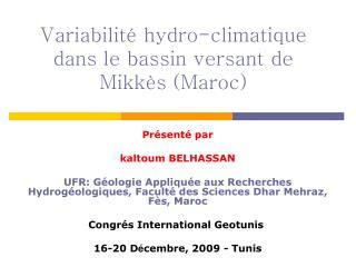 Variabilit� hydro-climatique dans le bassin versant de Mikk�s (Maroc)