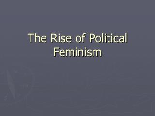 The Rise of Political Feminism