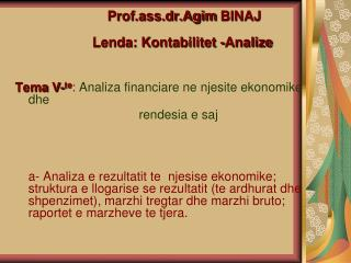 Prof.ass.dr.Agim BINAJ Lenda :  Kontabilitet  - Analize