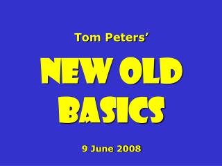 Tom Peters' New Old Basics 9 June 2008