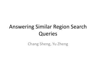 Answering Similar Region Search Queries