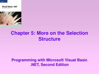 Chapter 5: More on the Selection Structure
