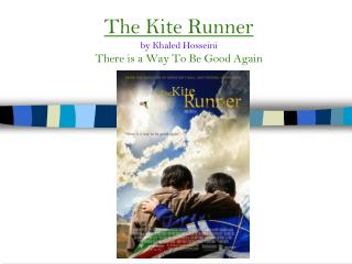 The Kite Runner by Khaled Hosseini There is a Way To Be Good Again