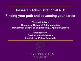 Research Administration at NU:  Finding your path and advancing your career