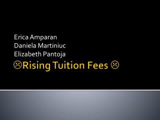  Rising Tuition Fees  
