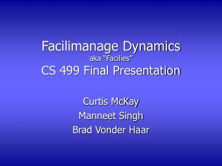 "Facilimanage Dynamics aka ""Facilies"" CS 499 Final Presentation"