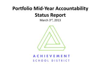Portfolio Mid-Year Accountability  Status  Report March 3 rd , 2013