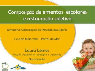 Seminário: Valorização do Pescado dos  Açores 7 e 8 de  Maio 2012 -  Portas do  Mar Laura Lemos