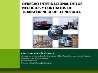 DERECHO INTERNACIONAL DE LOS NEGOCIOS Y CONTRATOS DE TRANSFERENCIA DE TECNOLOGIA