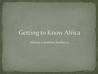 Getting to Know Africa