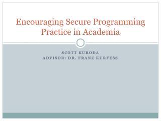 Encouraging Secure Programming Practice in Academia