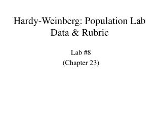 Hardy-Weinberg: Population Lab Data & Rubric