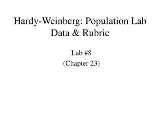 Hardy-Weinberg: Population Lab Data & Rubric