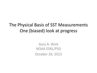 The Physical Basis of SST Measurements One (biased) look at progress