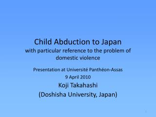 Child Abduction to Japan with particular reference to the problem of domestic violence