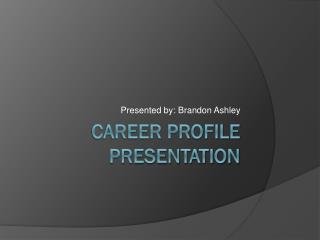 Career Profile Presentation