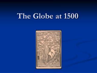 The Globe at 1500